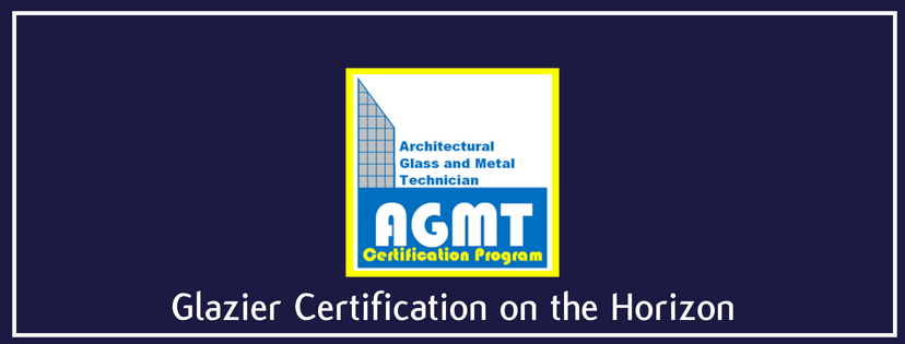 Glazier Certification on the Horizon